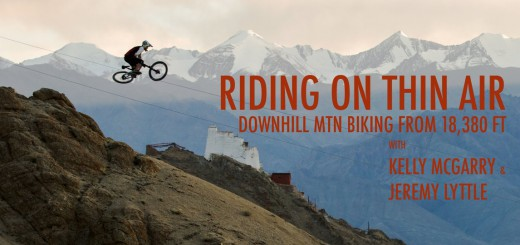 Riding on Thin Air: Kelly McGarry + Jeremy Lyttle Take on Khardung La